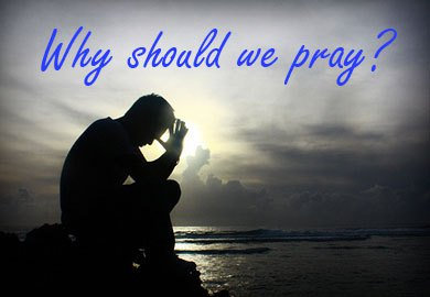why-should-we-pray