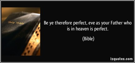 quote-be-ye-therefore-perfect-eve-as-your-father-who-is-in-heaven-is-perfect-bible-338416